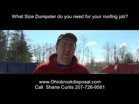Need a dumpster for your roofing job? What size dumpster you might need.