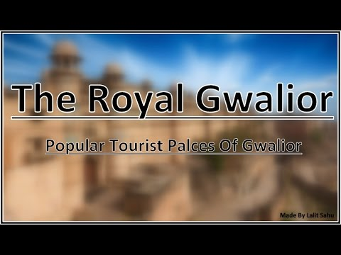 The Royal Gwalior | Tourist Places In Gwalior | Madhya Pradesh Tourism | Tourism In India