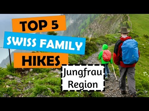 Top 5 Family Hikes in Switzerland | Jungfrau Region