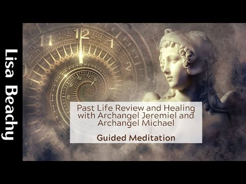 Past Life Review and Healing with Archangel Jeremiel and Archangel Michael Guided Meditation