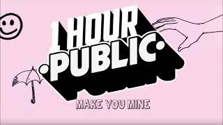 Public - Make You Mine (1 Hour)
