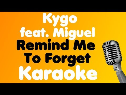 Kygo • Remind Me To Forget (feat. Miguel) • Karaoke