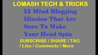 15 Mind Blogging Illusion That Are Sure To Make Your Head Spin By Lomash Tech & Tricks