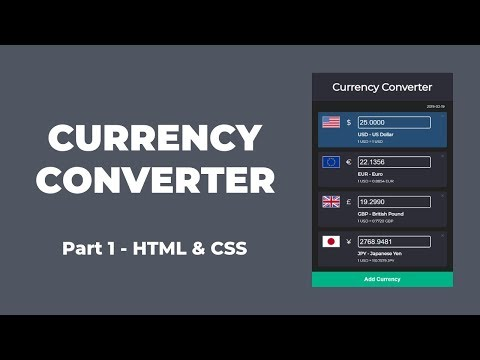 Currency Converter With HTML, CSS And JavaScript (Part 1)