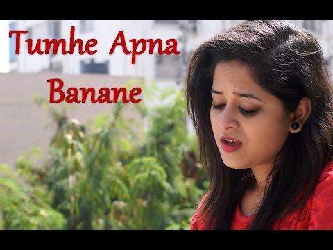 Tumhe Apna Banane (Rendition) | Hate Story 3 / Sadak