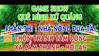 Game Show Quê Mình Xứ Quảng phần thi Vui Cùng Nhà Nông thôn THANH TAM ĐÔNG xã CẨM THANH