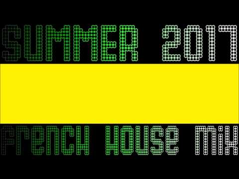 Summer 2017 French House Mix