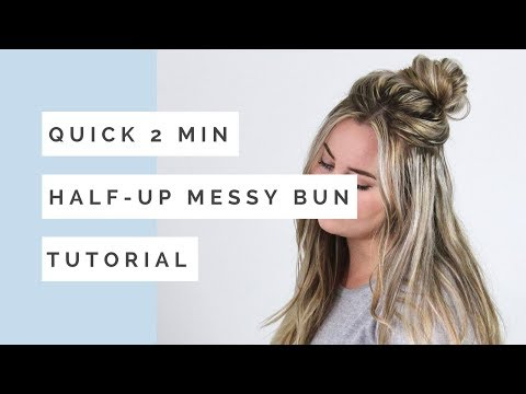 Quick 2 Minute Half Up Messy Bun Tutorial