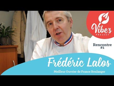 VIBE'S PROJECT - Rencontre #1 - Frédéric Lalos - Meilleur Ouvrier de France Boulanger