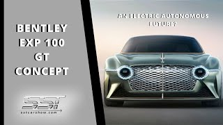 Bentley EXP-100 GT Concept Car - SST Car Show Feature