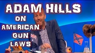 ADAM HILLS ON AMERICAN GUN LAWS THE LAST LEG