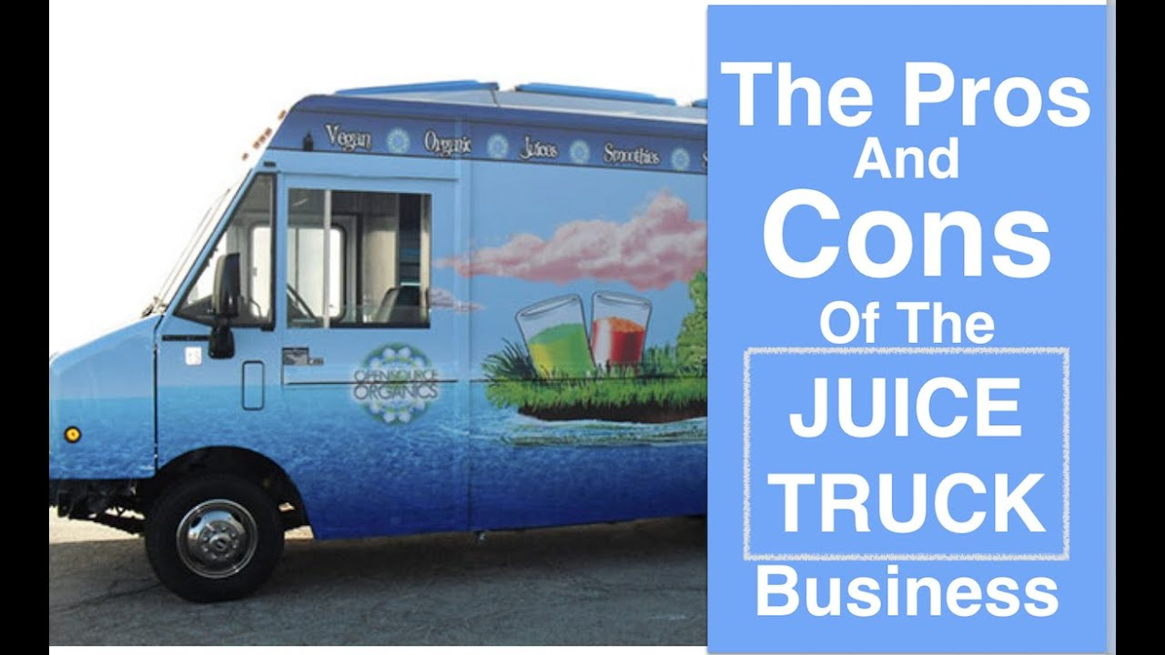 Juice truck business pros and cons youtube juice truck business pros and cons malvernweather Images