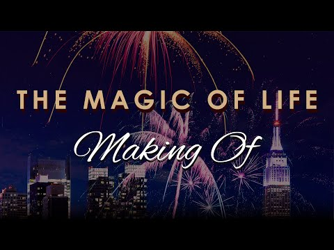 """THE MAGIC OF LIFE"" Making of"