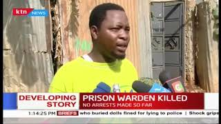 Kenya Police explain circumstances under which Prison Warden was killed