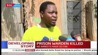 Kenya Police explain circumstances under which Prison Warden was killed