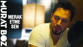 Murat Boz - Merak Etme Sen (Cover)
