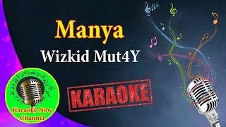 [Karaoke] Manya- Wizkid Mut4Y- Karaoke Now