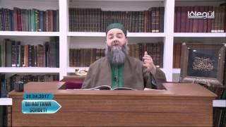 20 Nisan 2017 Tarihli Bu Haftanın Sohbeti - Cübbeli Ahmet Hocaefendi Lâlegül TV