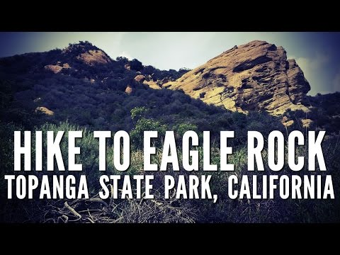 Hike to Eagle Rock - Topanga State Park, California