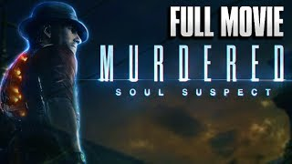 Murdered: Soul Suspect - FULL MOVIE [HD] (All Cutscenes / Cinematics / Gameplay)