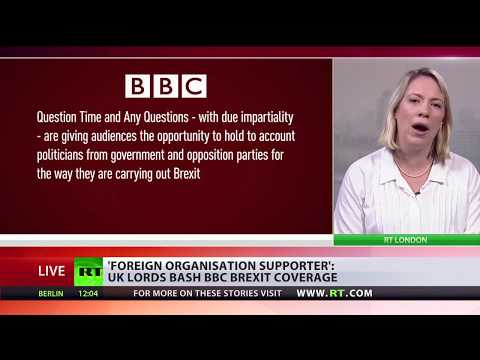 UK lords bash BBC for Brexit coverage calling it foreign organization supporter