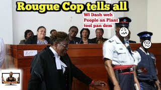 Jamaican Rouge Cop tells on everybody and himself