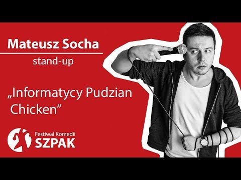 """Mateusz Socha stand-up - """"Informatycy, Pudzian, Chicken"""""""