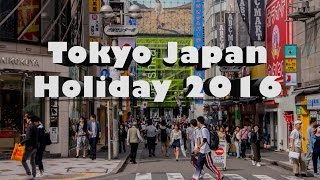 Tokyo Japan Holiday 2016 Day 1