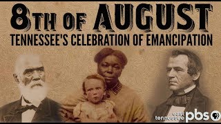 8th of August: Tennessee's Celebration of Emancipation