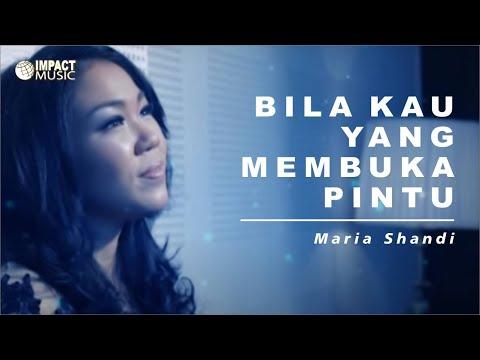 Maria Shandi - Bila Kau Yang Membuka Pintu