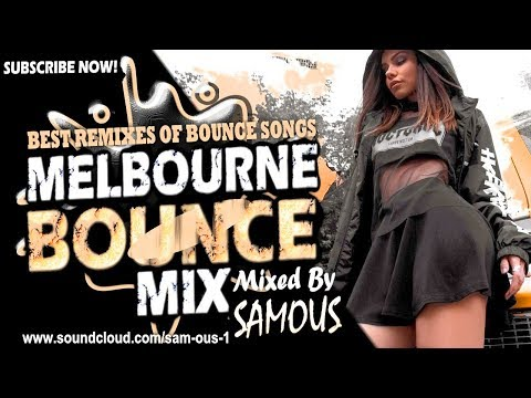 Melbourne Bounce Mix 2019 | Best Remixes Of Popular Bounce Songs | Party Mix | New Remixes SUBSCRIBE from YouTube · Duration:  32 minutes 51 seconds