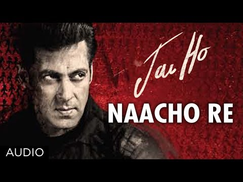 Jai Ho Song: Naacho Re Full Audio | Salman Khan, Tabu