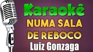 Baixar 🎤 Numa Sala De Reboco - Luiz Gonzaga - Karaokê (FESTA JUNINA)
