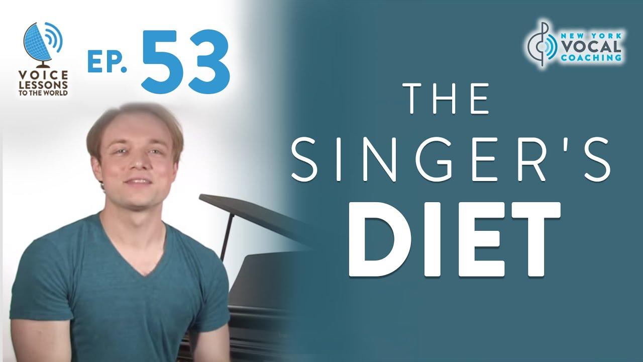 """Ep. 53 """"The Singer's Diet"""""""