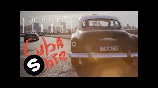 Sander van Doorn - Cuba Libre (Official Music Video)