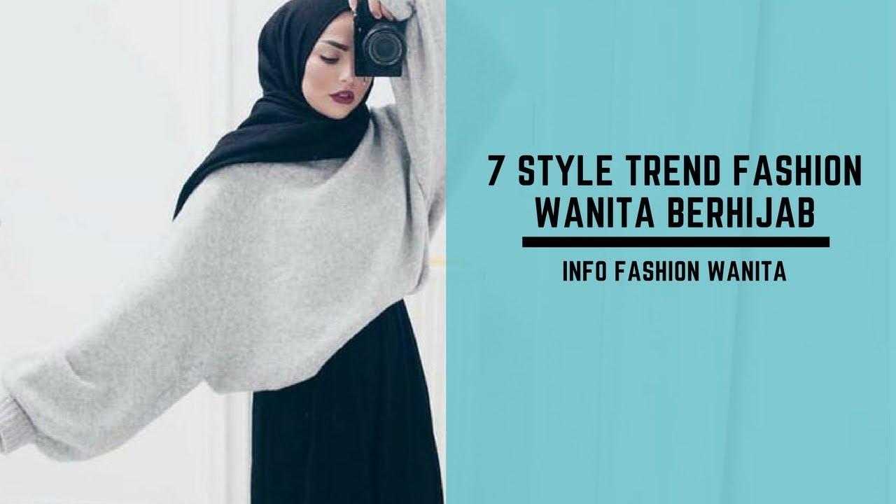 7 Style Trend Fashion Wanita Berhijab - YouTube