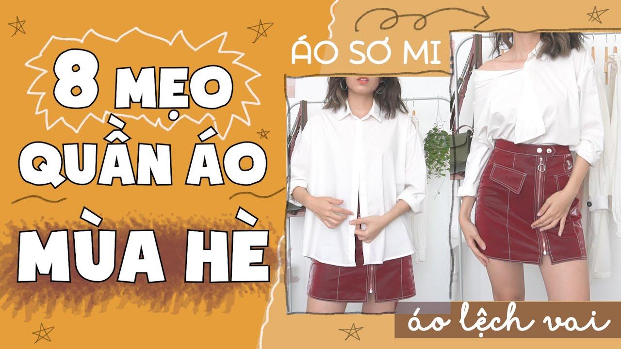 8 MẸO QUẦN ÁO MÙA HÈ AI CŨNG CẦN BIẾT | Clothing Hacks | PhuongHa