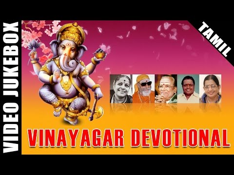 Vinayagar Devotional Songs | Tamil Bakthi Padalgal | Best Ganapathi Songs | Video Jukebox