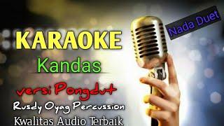 Karaoke Kandas +teks lirik(Cover) Versi pongdut koplo Evi tamala