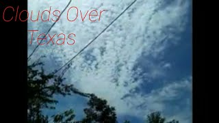 Clouds Over Texas (Part 1)