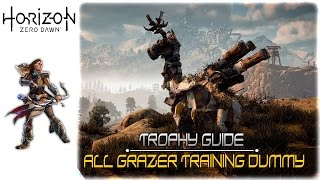 Horizon Zero Dawn - All Grazer Training Dummy Locations (Downed 23 Grazer dummies Trophy Guide)