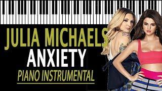 Anxiety - julia michaels ft. selena gomez karaoke (piano instrumental)