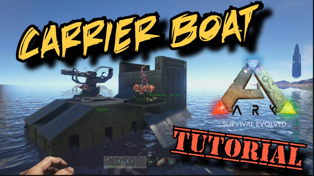 Carrier boat tutorial ark survival evolved youtube carrier boat tutorial ark survival evolved malvernweather Choice Image