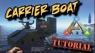 Carrier Boat Tutorial - Ark Survival Evolved