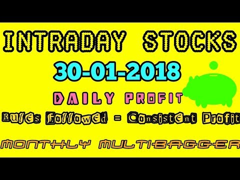 Day trading stocks 30-01-2018  Best stocks with huge potential for intraday