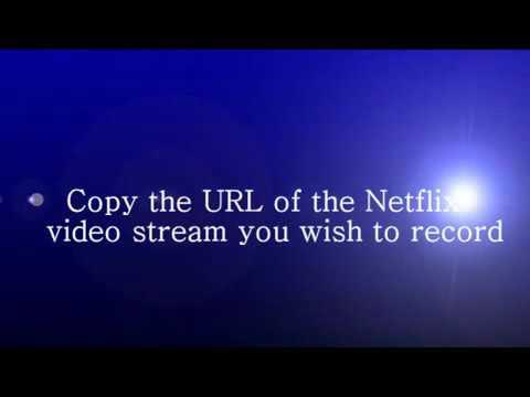 How to Capture a Netflix Stream