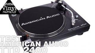Episode 33: Test et réglages platine American Audio TTD 2400