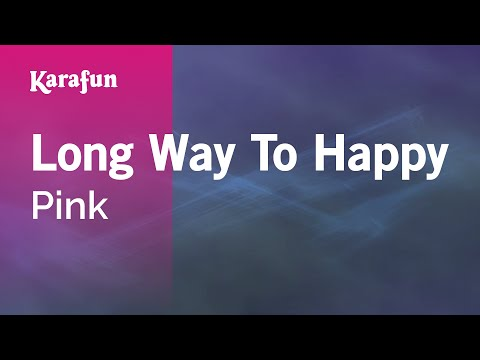 Karaoke Long Way To Happy - Pink *