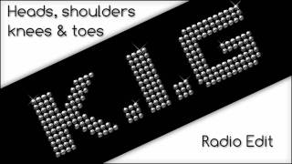 K I G Heads, Shoulders, Knees N Toes (Radio Edit)