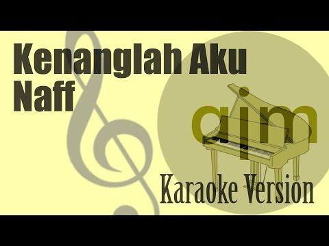 NAFF - Kenanglah Aku ( Karaoke ) | Doovi